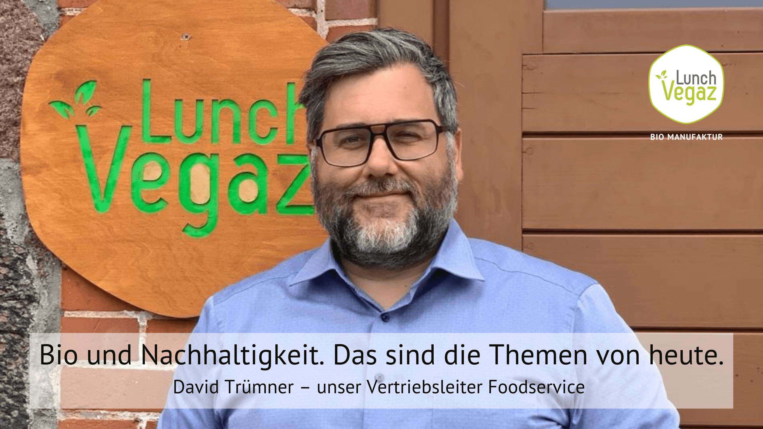 David Trümner ist der Vertriebsleiter Foodservice von Lunch Vegaz.